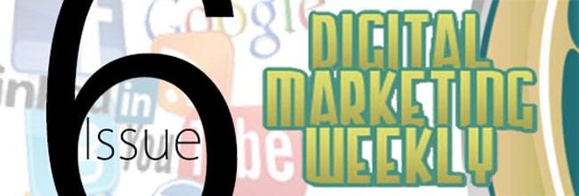 Digital Marketing Weekly Issue Six