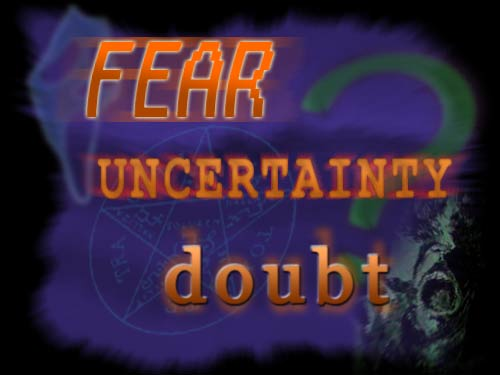 Fear, Uncertainty and Denial