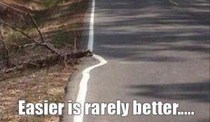 easier isn't better