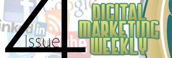 Digital Marketing Weekly - Issue 4