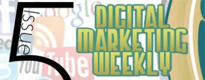digital marketing weekly issue 5