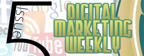 digital marketing weekly issue 5
