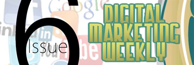 Digital Marketing Weekly Issue Six