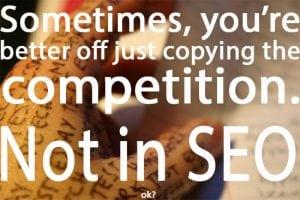 dont copy SEO