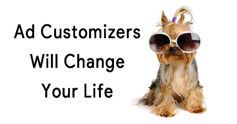 Ad customizers can change your life